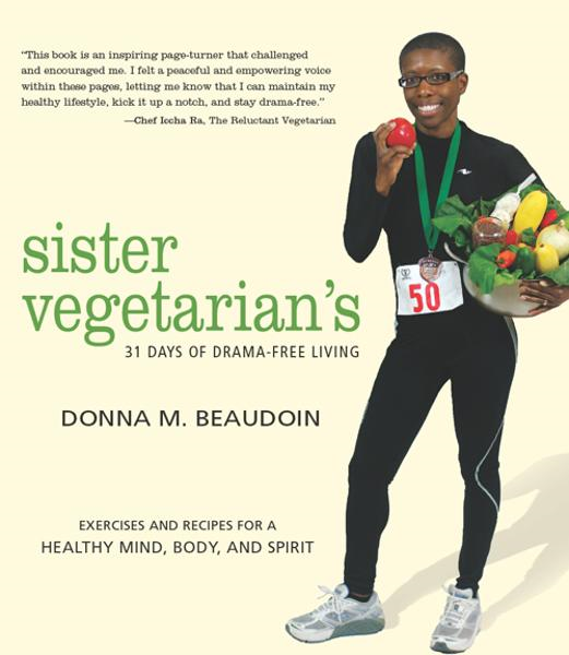 Sister Vegetarian's 31 Days of Drama-Free Living By: Donna Beaudoin