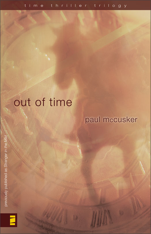 Out of Time By: Paul   McCusker