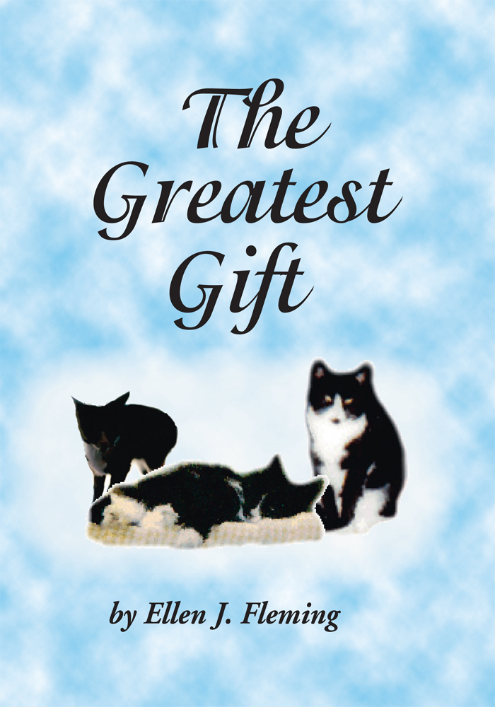 The Greatest Gift By: Ellen J. Fleming