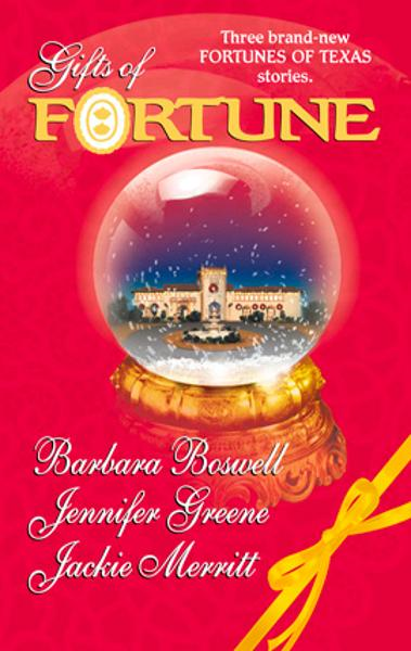 Gifts of Fortune: The Holiday Heir\The Christmas House\Maggie's Miracle By: Barbara Boswell,Jackie Merritt,Jennifer Greene
