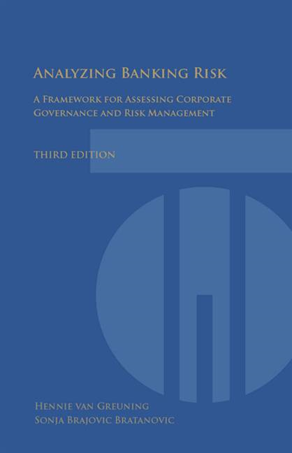 Analyzing Banking Risk (3rd Edition): A Framework For Assessing Corporate Governance And Financial Risk