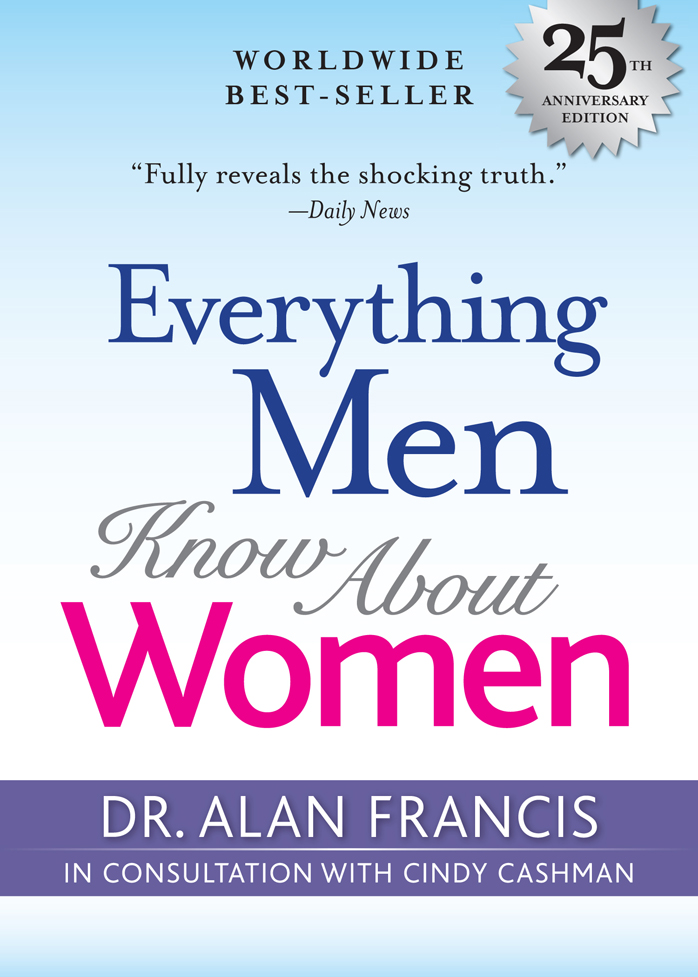 Everything Men Know About Women: 20th Anniversary Editon By: Dr. Alan Francis