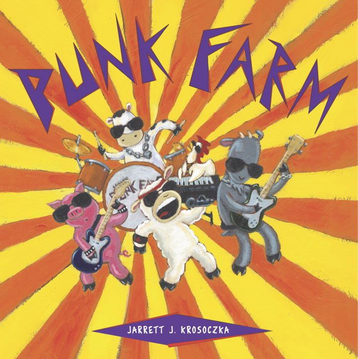 Punk Farm By: Jarrett J. Krosoczka