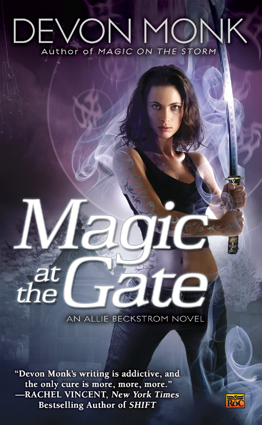 Magic at the Gate: An Allie Beckstrom Novel By: Devon Monk