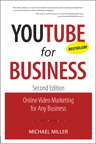 YouTube for Business: Online Video Marketing for Any Business By: Michael Miller