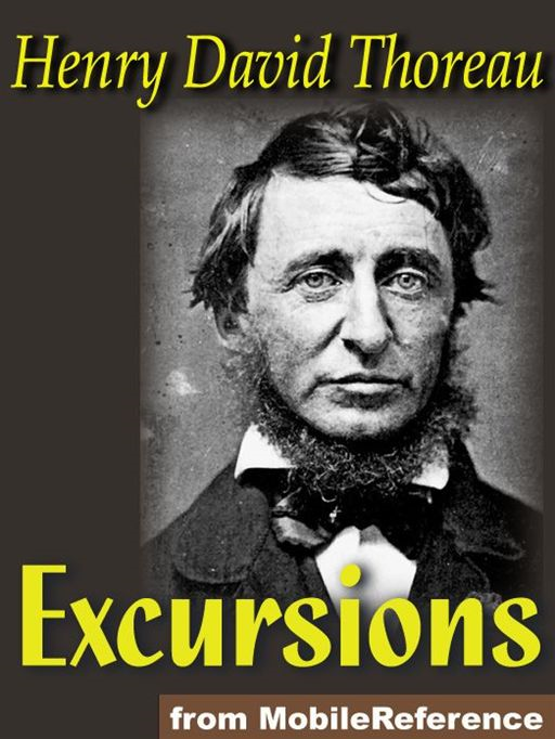 Excursions: Natural History Of Massachusetts, A Walk To Wachusett, The Landlord, A Winter Walk, The Succession Of Forest Trees, Walking, Autumnal Tints, Wild Apples And  Night And Moonlight (Mobi Classics) By: Henry David Thoreau
