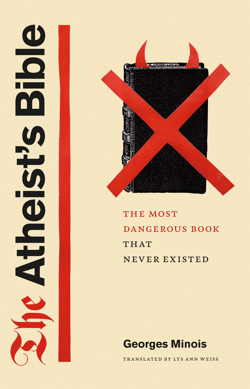 The Atheist's Bible By: Georges Minois