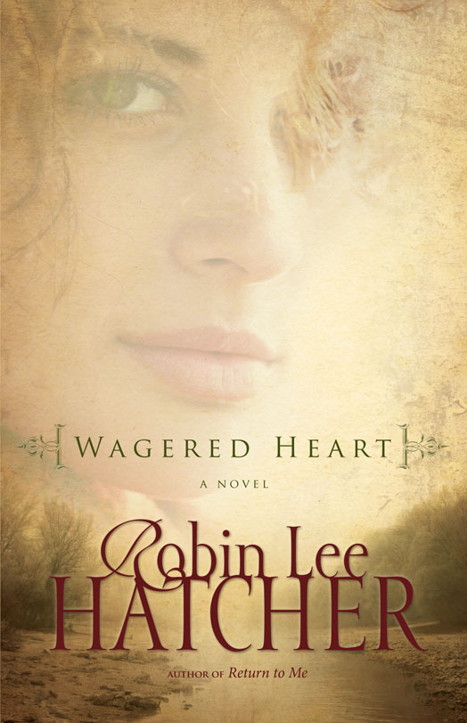 Wagered Heart By: Robin Lee   Hatcher