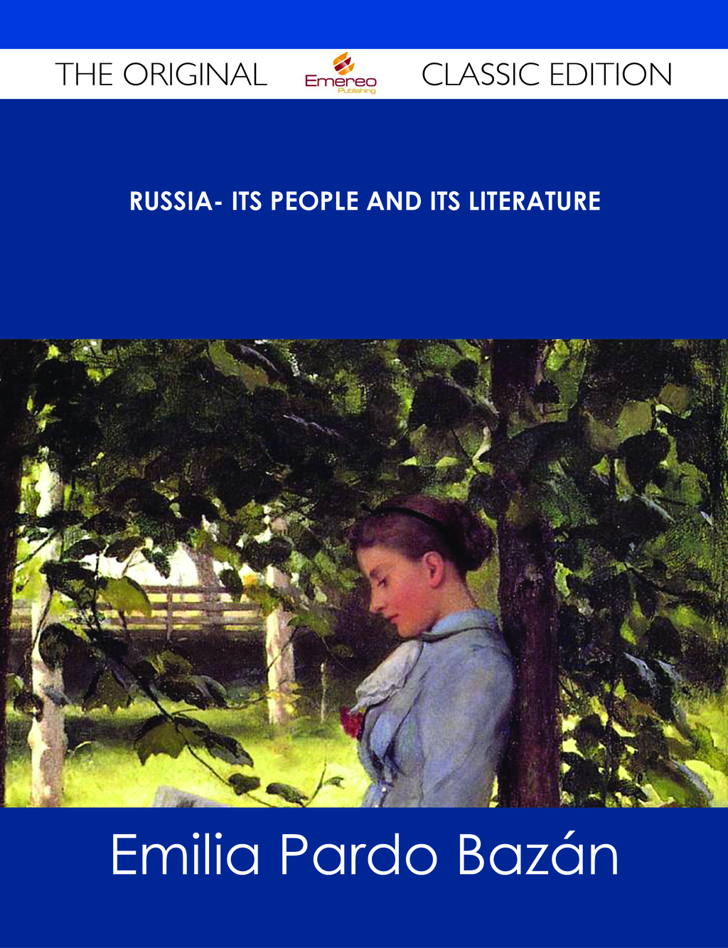 Russia- Its People and Its Literature - The Original Classic Edition