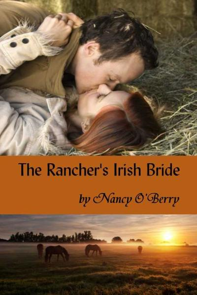 The Rancher's Irish Bride By: Nancy Oberry