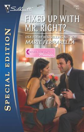 Fixed Up with Mr. Right? By: Marie Ferrarella