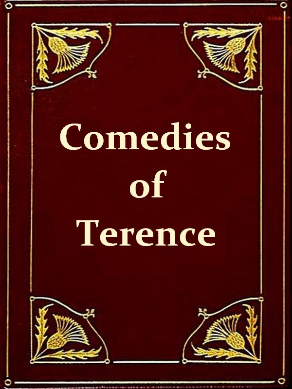 The Comedies of Terence [Illustrated]