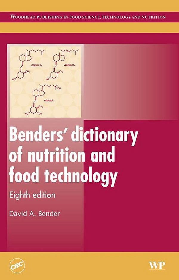 Benders? Dictionary of Nutrition and Food Technology