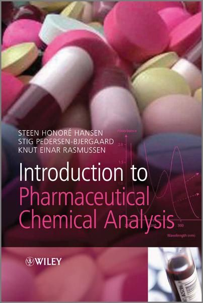Introduction to Pharmaceutical Chemical Analysis By: Knut Rasmussen,Steen Hansen,Stig Pedersen-Bjergaard