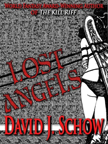 Lost Angels By: David J Schow