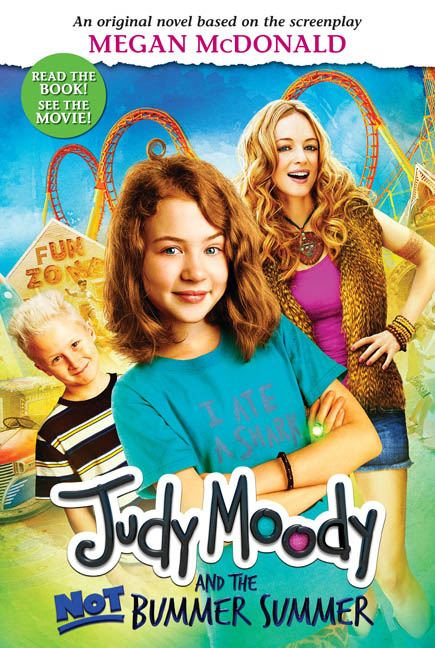 Judy Moody and the NOT Bummer Summer By: Megan McDonald