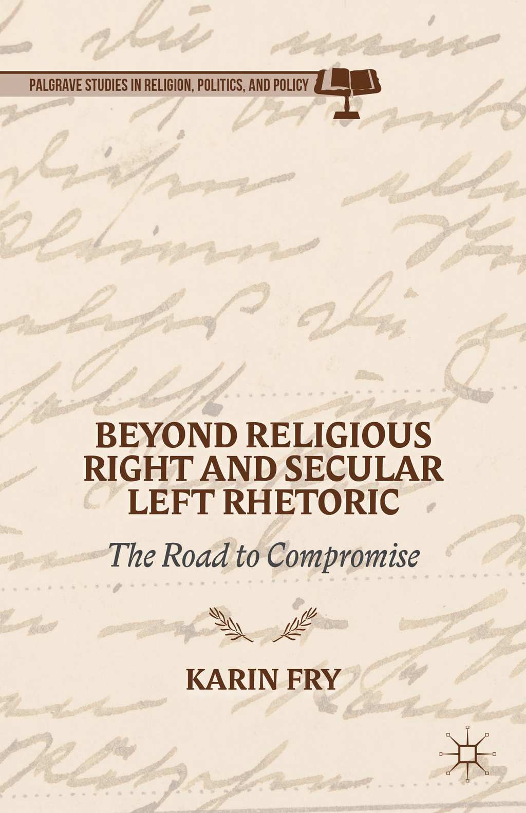 Beyond Religious Right and Secular Left Rhetoric The Road to Compromise