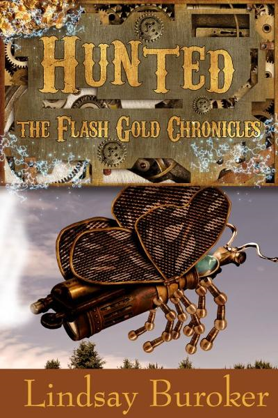 Hunted (The Flash Gold Chronicles, #2) By: Lindsay Buroker