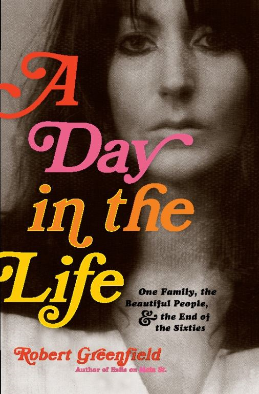 A Day in the Life By: Robert Greenfield