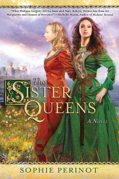 The Sister Queens By: Sophie Perinot