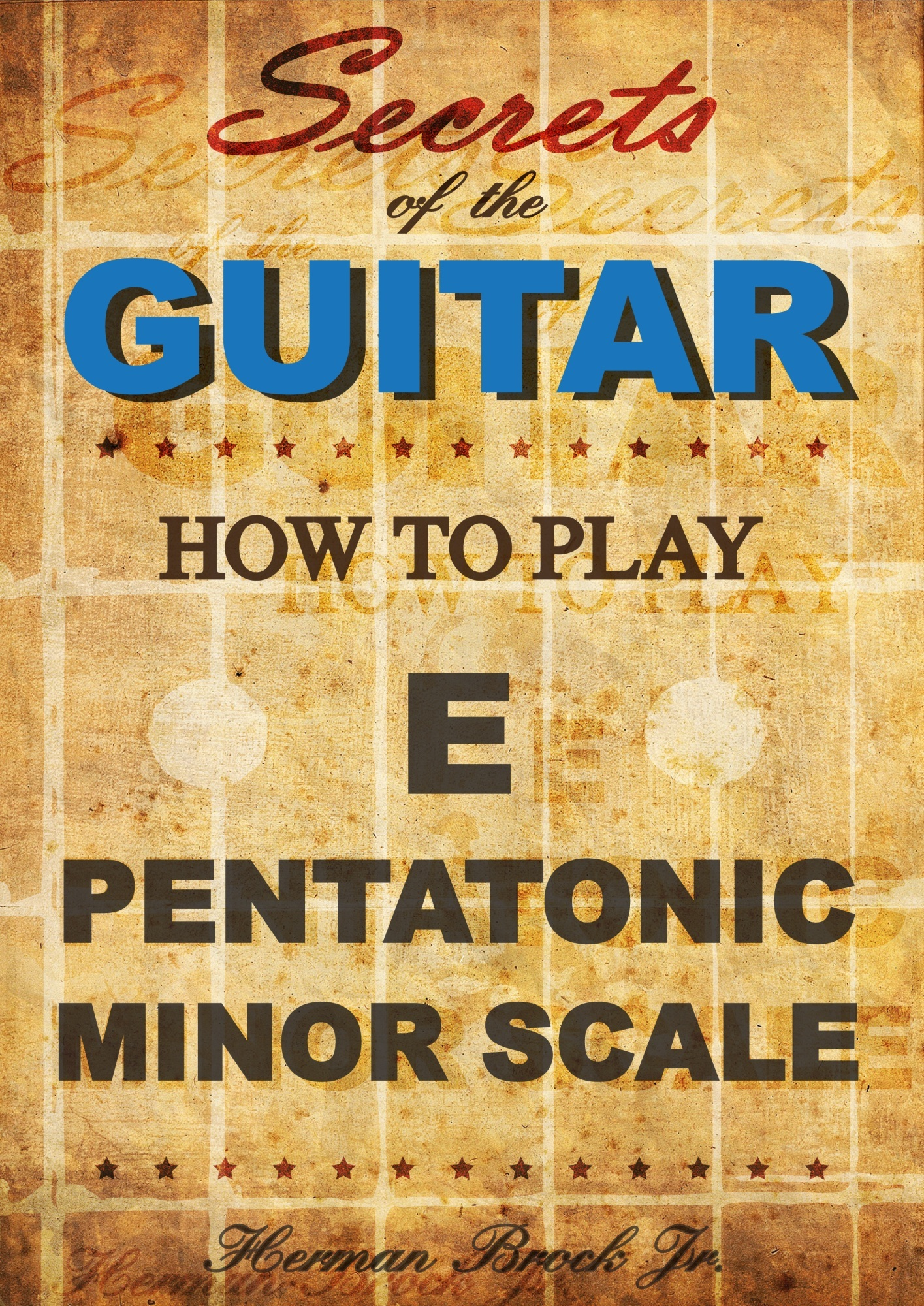 How to play the E pentatonic minor scale: Secrets of the Guitar