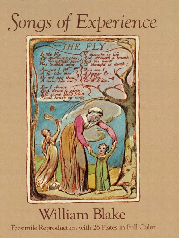 Songs of Experience: Facsimile Reproduction with 26 Plates in Full Color By: William Blake