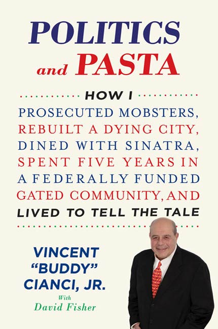 "Politics and Pasta By: David Fisher,Vincent ""Buddy"" Cianci"