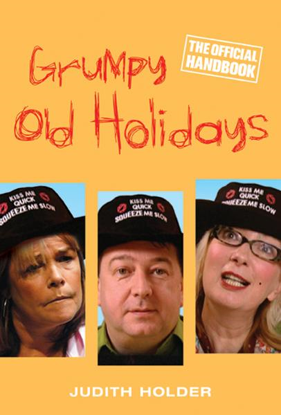 Grumpy Old Holidays The Official Handbook