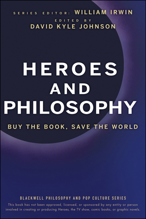Heroes and Philosophy By: William Irwin