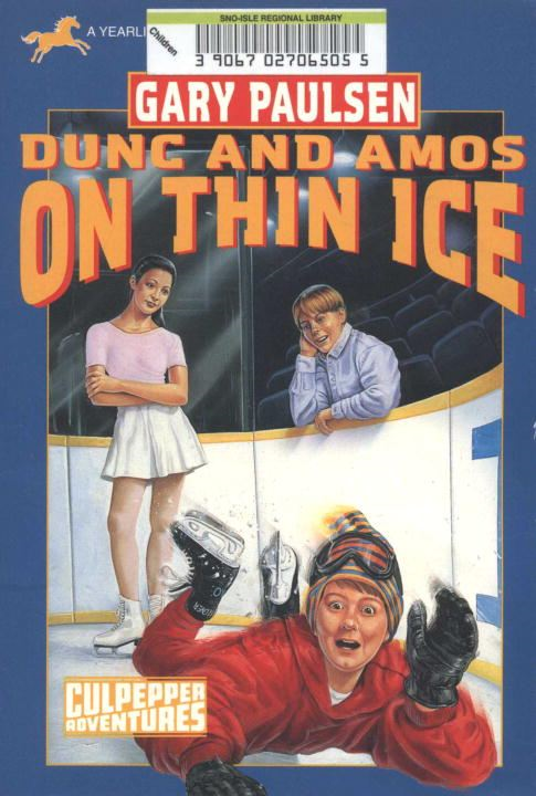 DUNC AND AMOS ON THIN ICE (CULPEPPER ADVENTURES #29)
