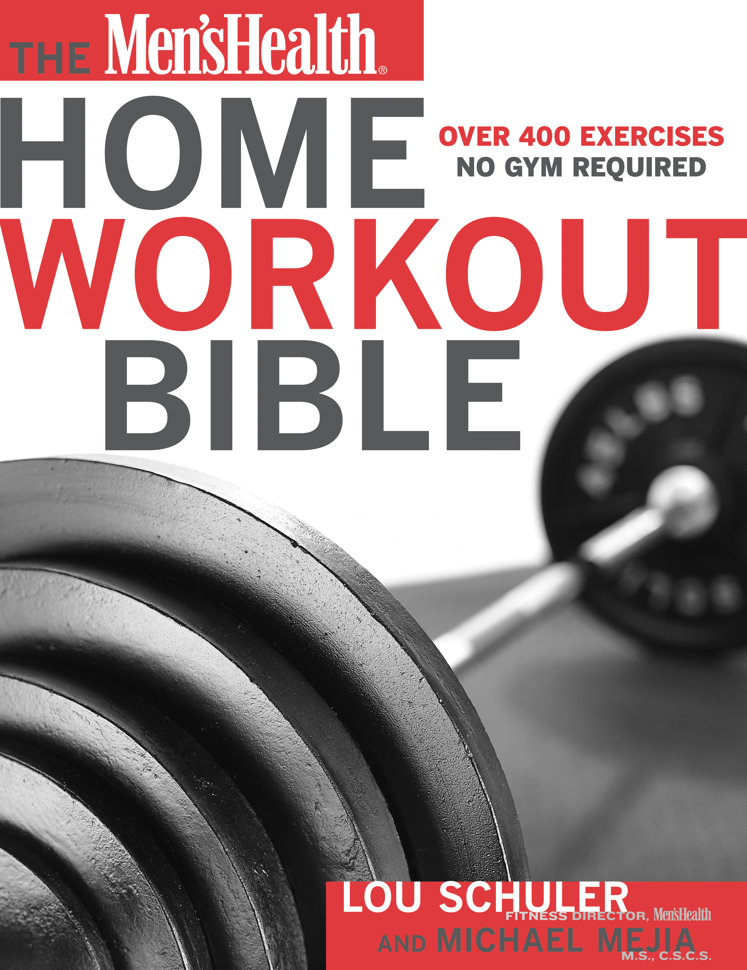Men's Health Home Workout Bible: Over 400 ExercisesNo Gym Required