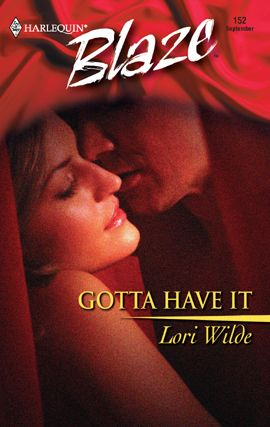 Gotta Have It By: Lori Wilde