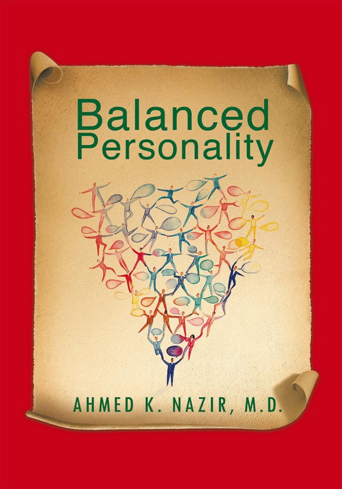 Balanced Personality By: AHMED K. NAZIR, M.D.