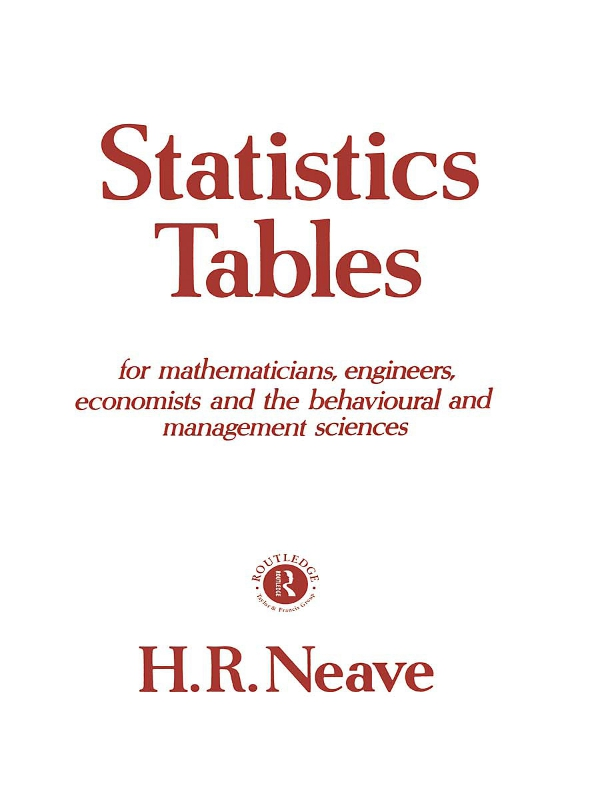Statistics Tables For Mathematicians,  Engineers,  Economists and the Behavioural and Management Sciences