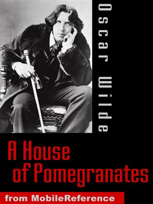 A House Of Pomegranates  (Mobi Classics) By: Oscar Wilde