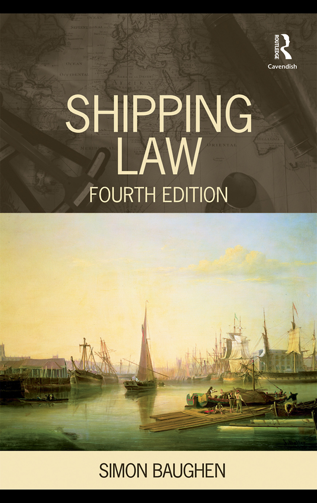 Shipping Law 4/e By: Simon Baughen