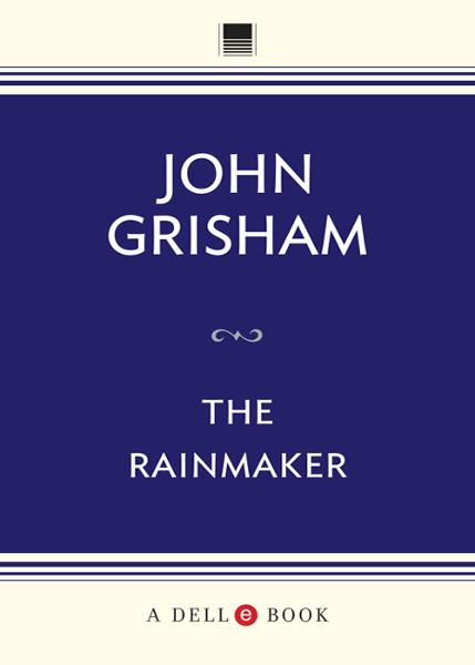 The Rainmaker By: John Grisham