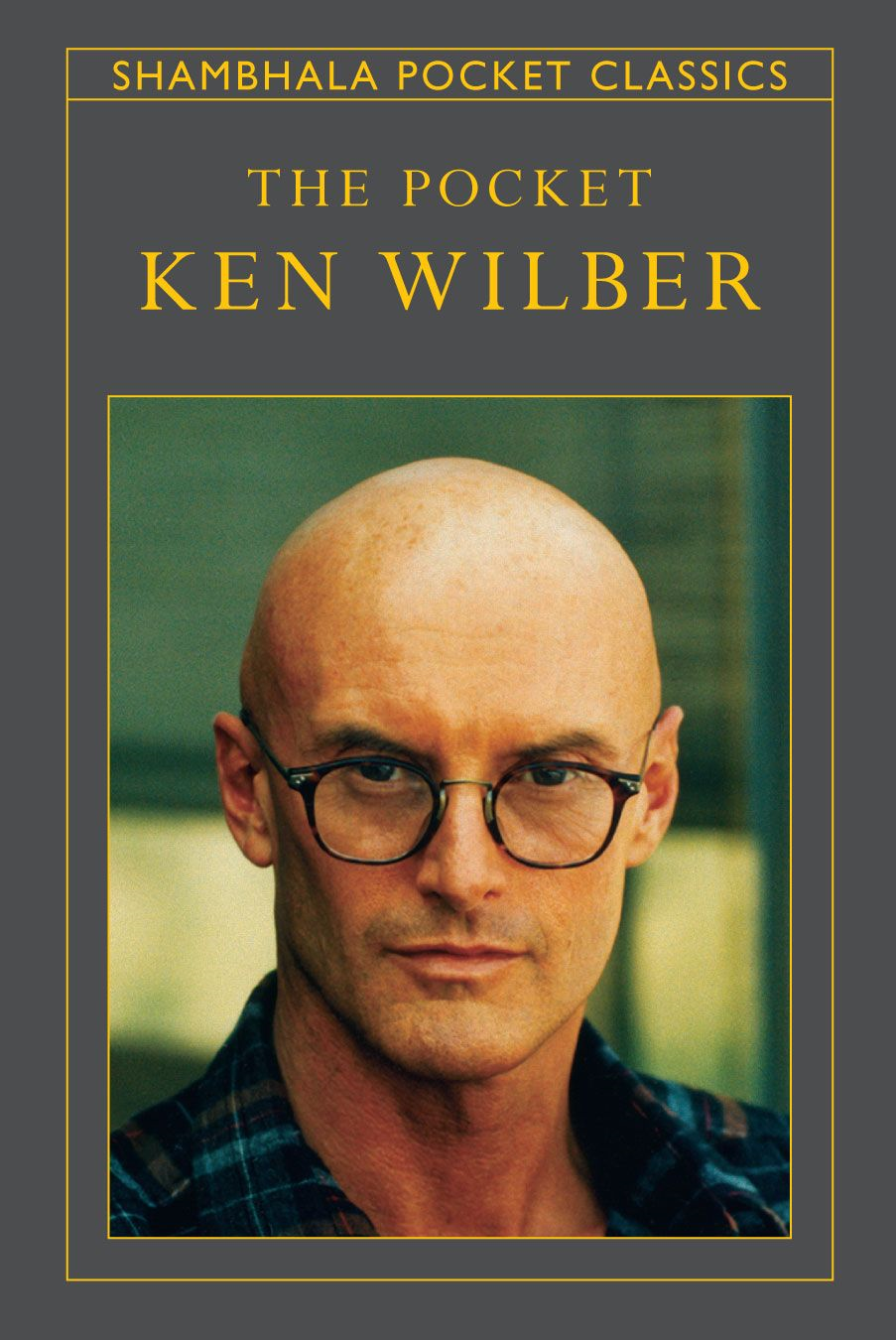 The Pocket Ken Wilber By: Ken Wilber