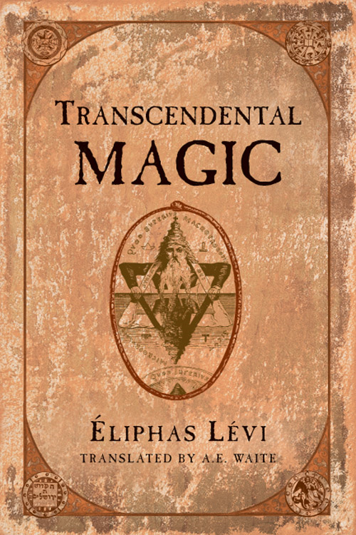 Transcendental Magic By: Eliphas Levi
