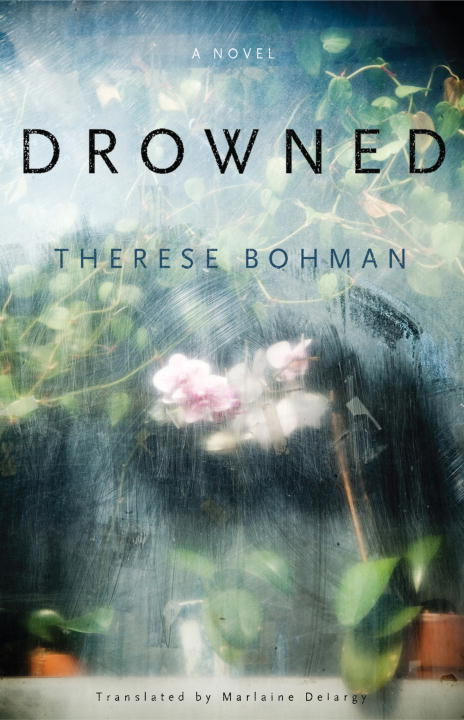 Drowned By: Therese Bohman