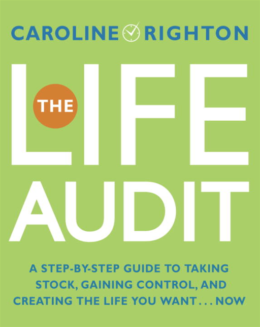 The Life Audit By: Caroline Righton