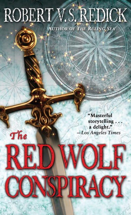 The Red Wolf Conspiracy By: Robert V. S. Redick