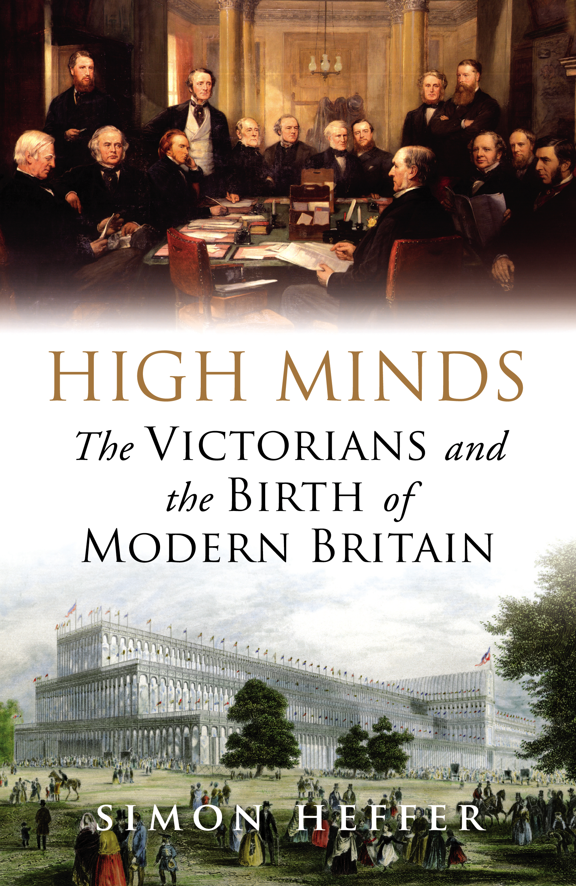 High Minds The Victorians and the Birth of Modern Britain