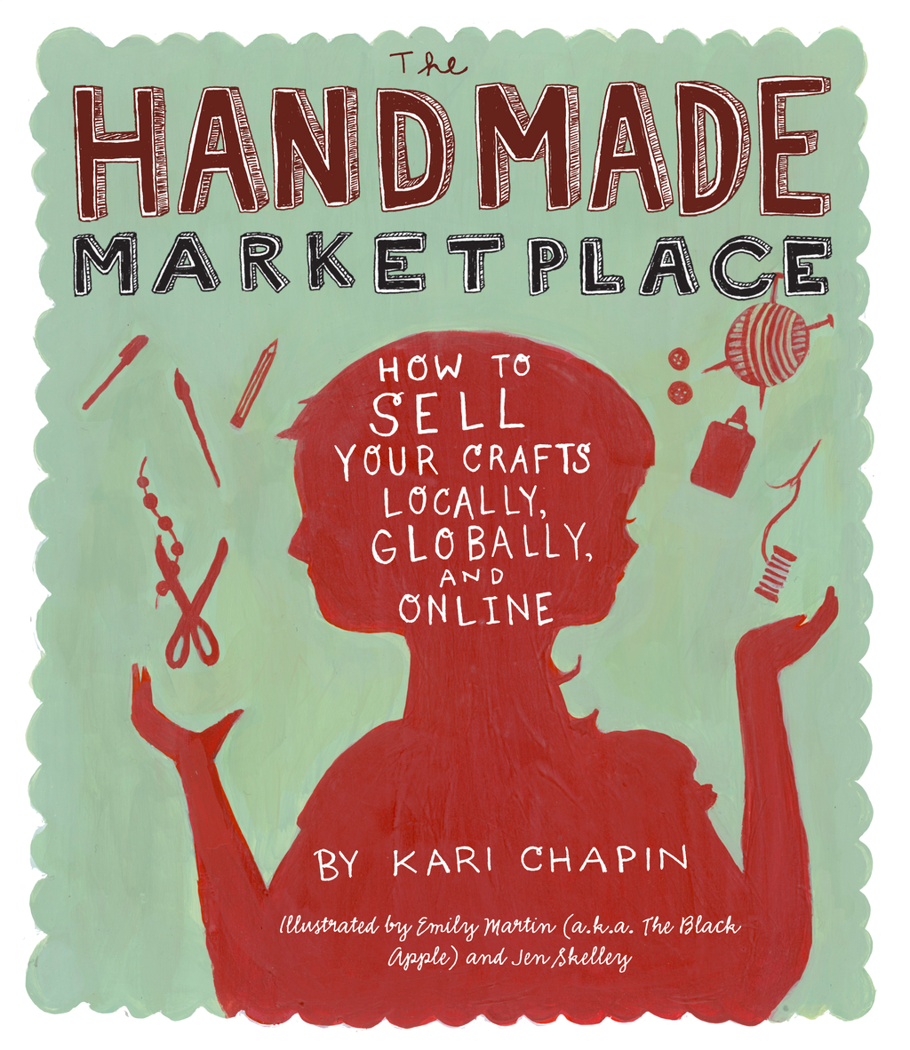 The Handmade Marketplace By: Kari Chapin