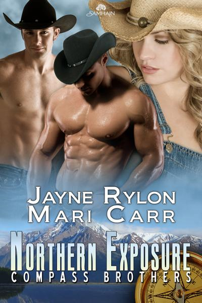 Northern Exposure By: Jayne Rylon,Mari Carr