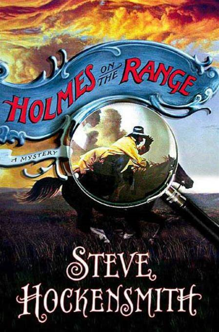 Holmes on the Range By: Steve Hockensmith