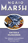 Enter A Murderer (the Ngaio Marsh Collection):