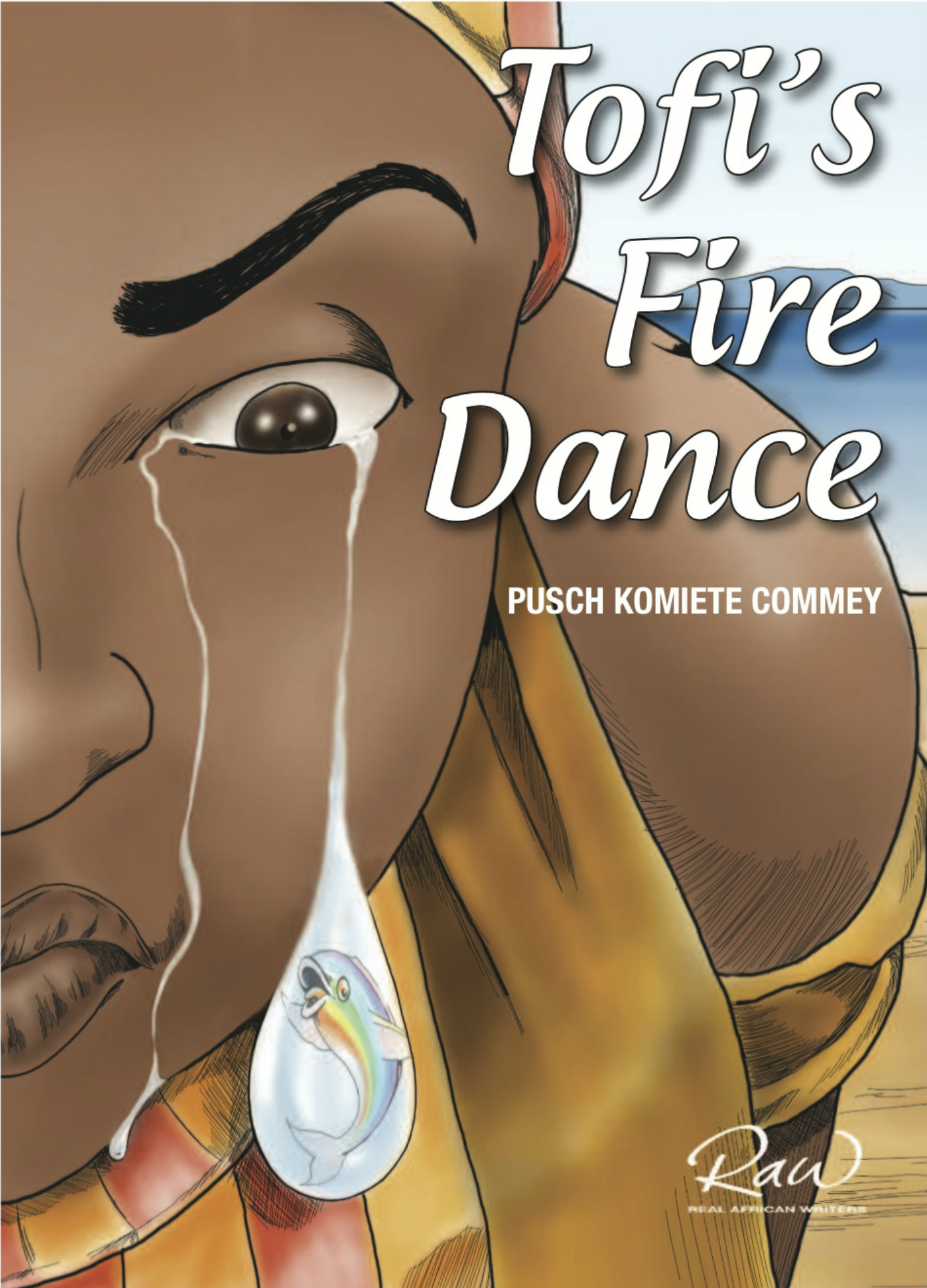 Tofi's Fire Dance: An Extraordinary African Story
