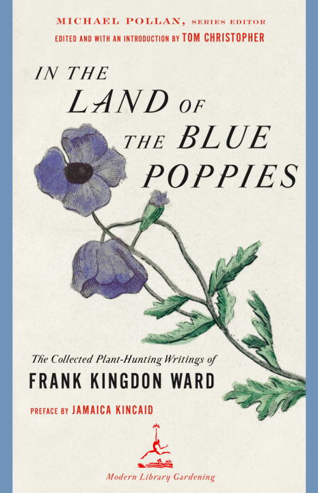 In the Land of the Blue Poppies By: Frank Kingdon Ward,Jamaica Kincaid
