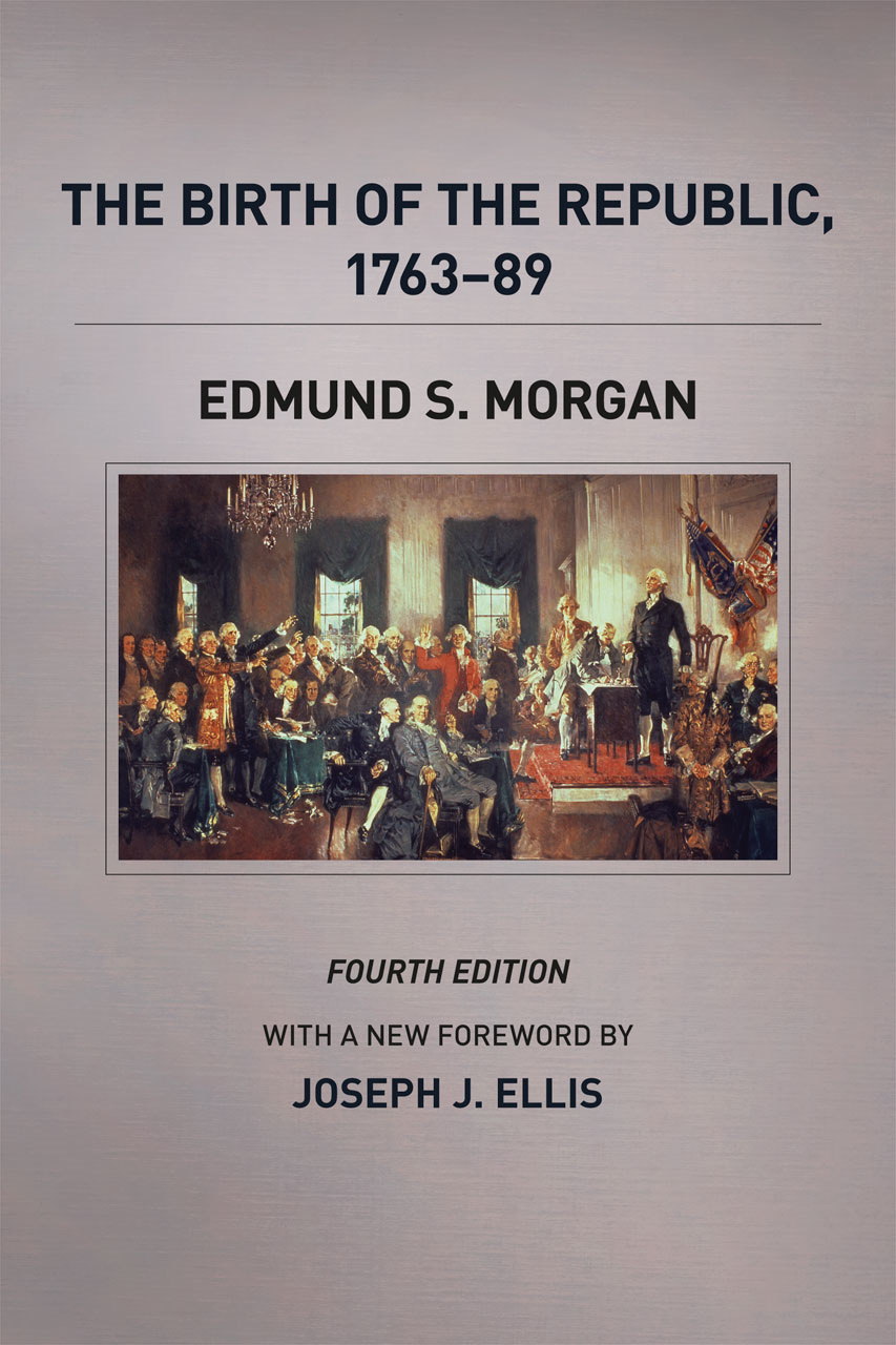 The Birth of the Republic, 1763-89, Fourth Edition